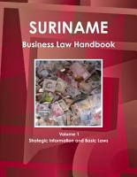 Suriname Business Law Handbook Volume 1 Strategic Information and Basic Laws PDF