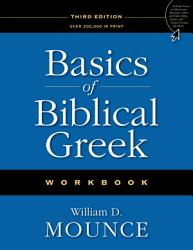 Basics Of Biblical Greek Workbook Book PDF