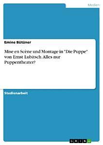 Mise en Sc  ne und Montage in  Die Puppe  von Ernst Lubitsch  Alles nur Puppentheater  PDF