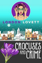 Crocuses and Crime: Cozy Mystery