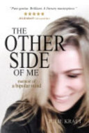 The Other Side of Me   Memoir of a Bipolar Mind