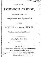 The New Robinson Crusoe, Designed for the Amusement and Instruction of the Youth of Both Sexes: Translated from the Original German ...