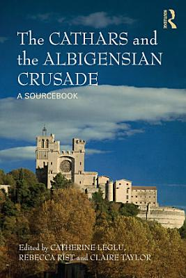 The Cathars and the Albigensian Crusade PDF