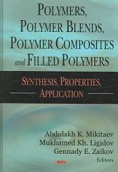 Polymers, Polymer Blends, Polymer Composites and Filled Polymers: Synthesis, Properties and Applications