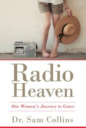Radio Heaven: One Woman's Journey to Grace