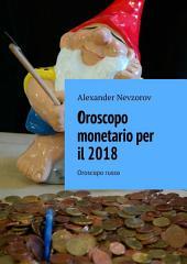 Oroscopo monetario per il 2018. Oroscopo russo