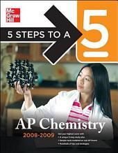 5 Steps to a 5 AP Chemistry, 2008-2009 Edition: Edition 2