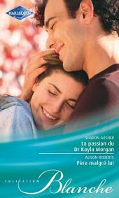 La passion du Dr Kayla Morgan - Père malgré lui
