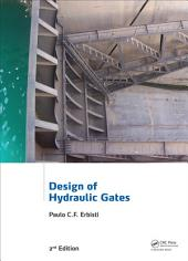 Design of Hydraulic Gates: Edition 2