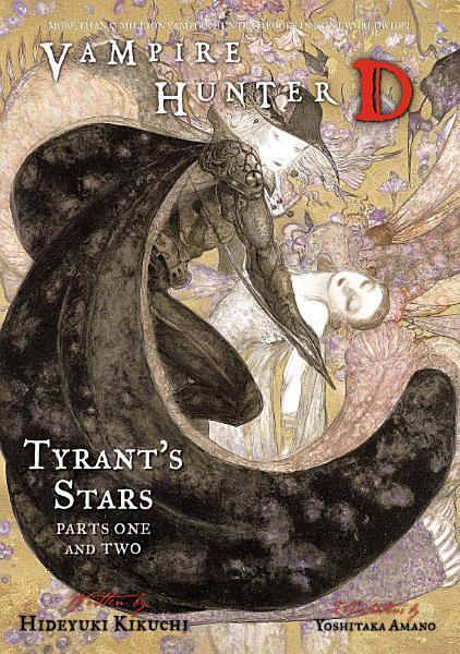 Vampire Hunter D Volume 16  Tyrant s Stars Parts 1   2