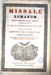 Missale Romanum decreto Sacrosancti Concilii tridentini restitutum S. Pii 5. jussu editum Clementis 8., et Urbani 8. auctoritate recognitum in quo omnia accurate suis locis disposta sunt et missae novissimae sanctorum adjectae