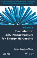 Piezoelectric ZnO Nanostructure for Energy Harvesting PDF