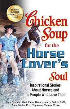 Chicken Soup for the Horse Lover s Soul PDF