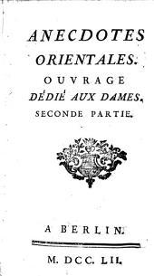 Anecdotes Orientales: Ouvrage Dédié Aux Dames, Volume2