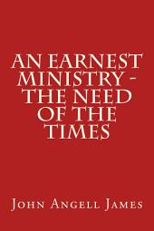 An Earnest Ministry - the Need of the Times