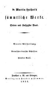 Dr. Martin Luthers' sämmtliche Werke: Vermischte deutsche Schriften