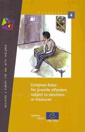 European Rules for Juvenile Offenders Subject to Sanctions Or Measures