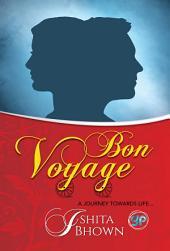 Bon Voyage: A journey towards life…