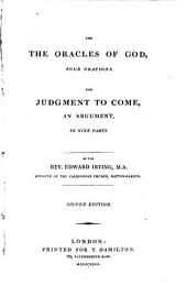 For the Oracles of God: Four Orations. For Judgment to Come : an Argument in Nine Parts