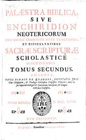 Palaestra biblica sive enchiridion Neotericorum: Volume 2