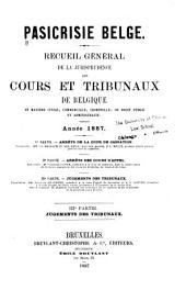 Pasicrisie belge: Recueil général de la jurisprudence des cours et tribunaux et du conseil d'état de Belgique, Partie3