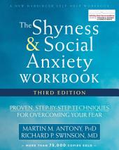 The Shyness and Social Anxiety Workbook: Proven, Step-by-Step Techniques for Overcoming Your Fear, Edition 3