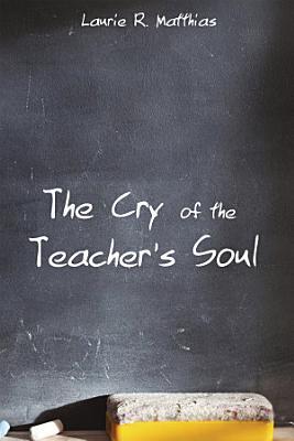 The Cry of the Teacher   s Soul