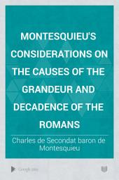 Montesquieu's Considerations on the Causes of the Grandeur and Decadence of the Romans