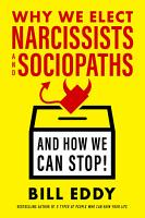 Why We Elect Narcissists and Sociopaths   And How We Can Stop  PDF