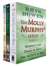 The Molly Murphy Series, Books 1-3: Murphy's Law; Death of Riley; For the Love of Mike
