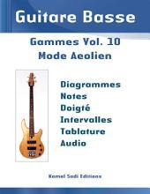 Guitare Basse Gammes Vol. 10: Mode Aeolien (Gamme Mineure Naturelle)