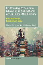 Re-thinking Postcolonial Education in Sub-Saharan Africa in the 21st Century