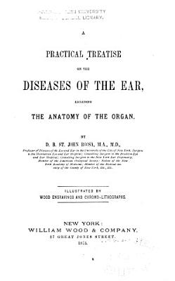A Practical Treatise on the Disease of the Ear  Including the Anatomy of the Organ     PDF