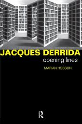 Jacques Derrida: Opening Lines
