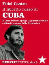 Il libretto rosso di Cuba: Il Líder Maximo spiega la giustizia sociale e difende la causa della rivoluzione