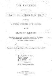 "Evidence Concerning the ""state Printing Contract"" Taken by a Special Committee of the Senate ..."