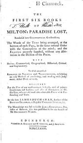 The First Six Books of Milton's Paradise Lost: Rendered Into Grammatical Construction ... with Notes Grammatical, Geographical, Historical, Critical, and Explanatory. To which are Prefixed Remarks on Ellipsis and Transposition ...