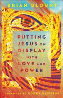 Putting Jesus on Display with Love and Power PDF