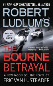 Robert Ludlum s  TM  The Bourne Betrayal Book