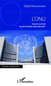 L'ONU, source ou frein au droit public international ?
