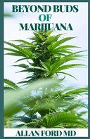 Beyond Buds of Marijuana