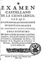 Examen castellano de la crisis griega con que el R.P. Fr. Manuel Bautista de Castro intentó establecer el instituto bethlemitico