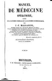 Manuel de médecine opératoire, fondée sur l'anatomie normale et l'anatomie pathologique