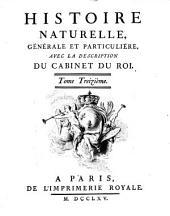 Histoire naturelle, générale et particuliére, avec la description du cabinet du Roi. Tome premier \- quinzième!: 13