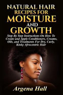 Natural Hair Recipes for Moisture and Growth