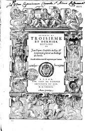 Secrets du troisieme et dernier notaire de Jean Papon... Seconde edition... (Vers de D'Urfé, L. et G. Papon, G. Fedaios, J. de L'Orme, M. Brunerius, F. de La Grenge)