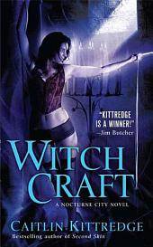 Witch Craft: A Nocturne City Novel