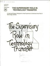 The supervisory role in technology transfer: a learning program designed to help supervisors understand their role in technology transfer