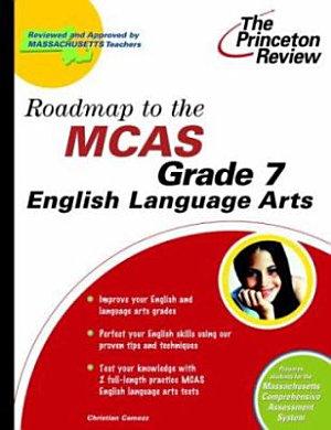 Roadmap to the MCAS Grade 7 English Language Arts
