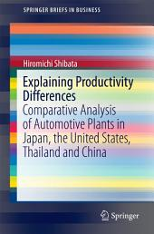 Explaining Productivity Differences: Comparative Analysis of Automotive Plants in Japan, the United States, Thailand and China